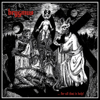 Brygmus - .​.​. For All That Is Holy! (2020)