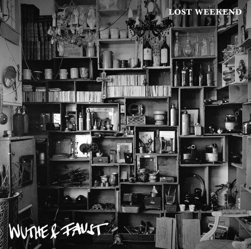 Wuthe & Faust - Lost Weekend (2020)