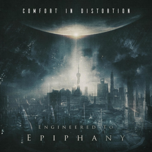 Comfort in Distortion - Engineered to Epiphany (2020)