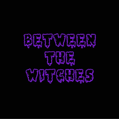 Between The Witches - Dark Circles (2020)