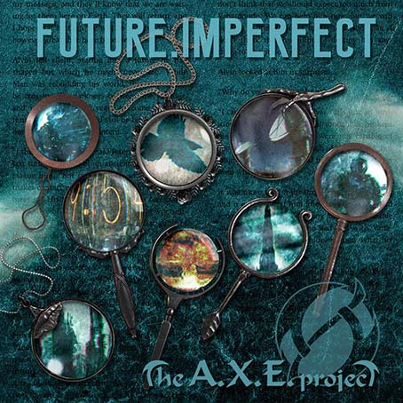 The A.X.E. Project - Future.Imperfect (2020)