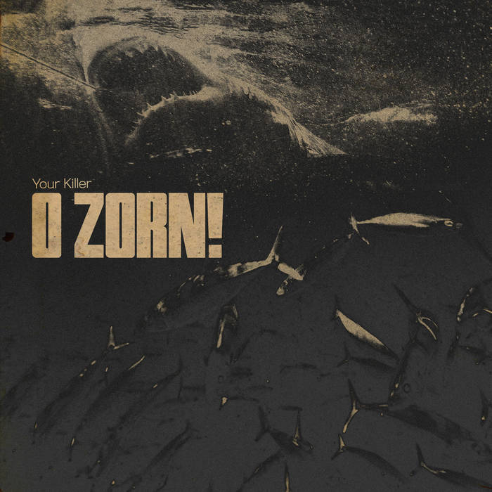 O Zorn! - Your Killer (2020)