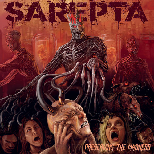 Sarepta - Preserving the Madness (2020)