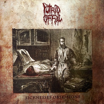 Putrid Offal - Sicknesses Obsessions (2020)